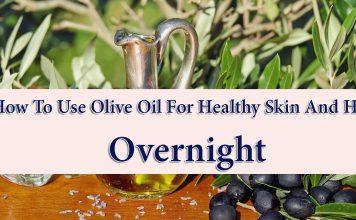 Best Overnight beauty tips using olive oil by stylespk.com